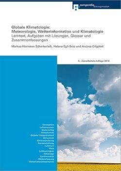 Globale Klimatologie: Meteorologie, Wetterinformation und Klimatologie von Egli-Broz,  Helena, Grigoleit,  Andrea, Schertenleib,  Markus-Hermann