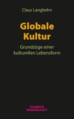 Globale Kultur von Langbehn,  Claus