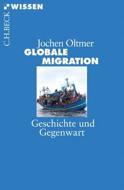 Globale Migration von Oltmer,  Jochen
