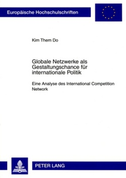 Globale Netzwerke als Gestaltungschance für internationale Politik von Do,  Kim Them
