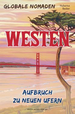 Globale Nomaden Westen von Becker,  Hubertus