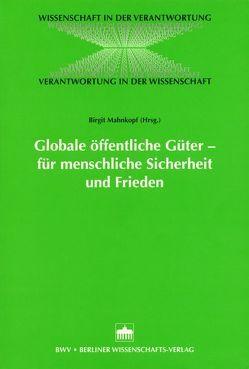 Globale öffentliche Güter – für menschliche Sicherheit und Frieden von Mahnkopf,  Birgit