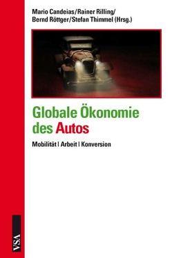 Globale Ökonomie des Autos von Candeias,  Mario, Rilling,  Rainer, Röttger,  Bernd, Thimmel,  Stefan