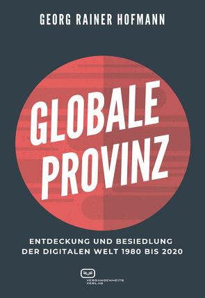 GLOBALE PROVINZ von Hofmann,  Georg Rainer