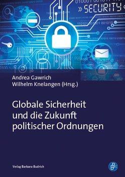 Globale Sicherheit und die Zukunft politischer Ordnungen von Gawrich,  Andrea, Knelangen,  Wilhelm
