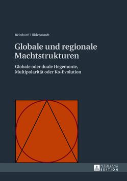 Globale und regionale Machtstrukturen von Hildebrandt,  Reinhard