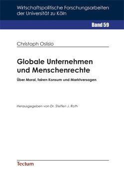 Globale Unternehmen und Menschenrechte von Oslislo,  Christoph, Roth,  Steffen J.
