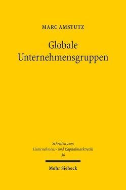 Globale Unternehmensgruppen von Amstutz,  Marc