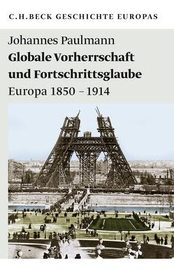Globale Vorherrschaft und Fortschrittsglaube von Paulmann,  Johannes