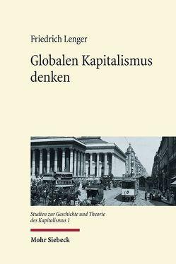 Globalen Kapitalismus denken von Lenger,  Friedrich