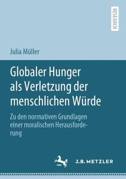 Globaler Hunger als Verletzung der menschlichen Würde von Mueller,  Julia