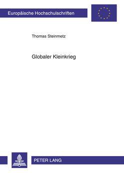 Globaler Kleinkrieg von Steinmetz,  Thomas