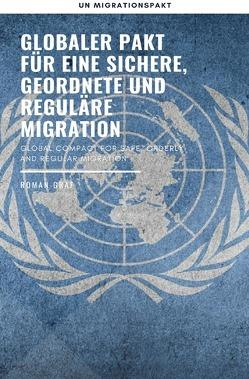 Globaler Pakt für eine sichere, geordnete und reguläre Migration von Graf,  Roman