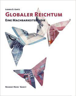 Globaler Reichtum von Gartz,  Ludwig