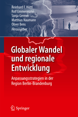 Globaler Wandel und regionale Entwicklung von Bens,  Oliver, Emmermann,  Rolf, Germer,  Sonja, Hüttl,  Reinhard F, Naumann,  Matthias