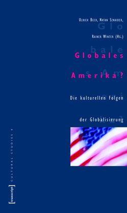 Globales Amerika? von Beck,  Ulrich, Sznaider,  Natan, Winter,  Rainer