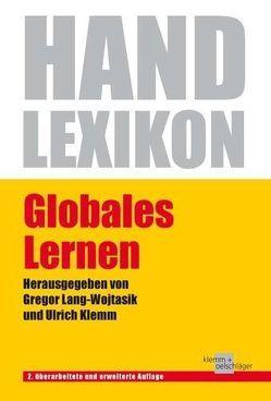 Globales Lernen. 2. überarbeitete und erweiterte Auflage von Klemm,  Ulrich, Lang-Wojtasik,  Gregor