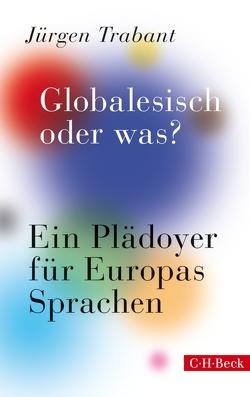 Globalesisch, oder was? von Trabant,  Jürgen