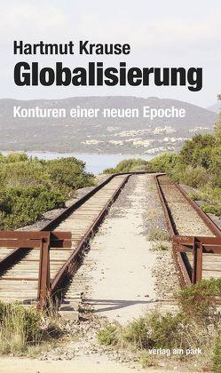 Globalisierung von Krause,  Hartmut