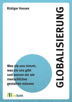 Globalisierung von Vossen,  Rüdiger