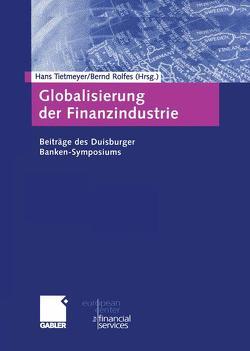 Globalisierung der Finanzindustrie von Rolfes,  Bernd, Tietmeyer,  Hans