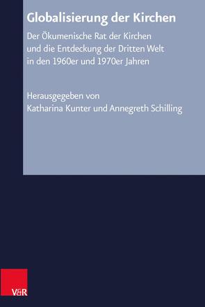 Globalisierung der Kirchen von Kunter,  Katharina, Schilling,  Annegreth