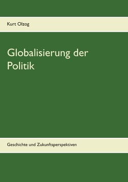 Globalisierung der Politik von Olzog,  Kurt