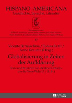 Globalisierung in Zeiten der Aufklärung von Bernaschina,  Vicente, Kraft,  Tobias, Kraume,  Anne