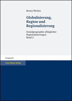 Globalisierung, Region und Regionalisierung von Werlen,  Benno