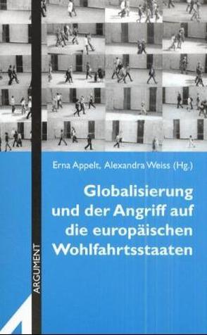 Globalisierung und der Angriff auf die europäischen Wohlfahrtsstaaten von Appelt,  Erna, Weiss,  Alexandra