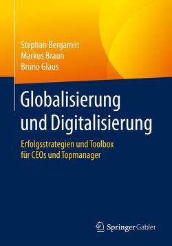 Globalisierung und Digitalisierung von Bergamin,  Stephan, Braun,  Markus, Glaus,  Bruno