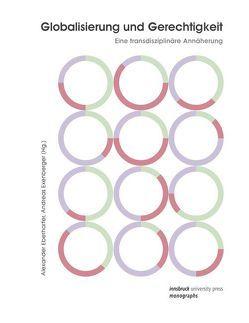 Globalisierung und Gerechtigkeit von Eberharter,  Alexander, Exenberger,  Andreas