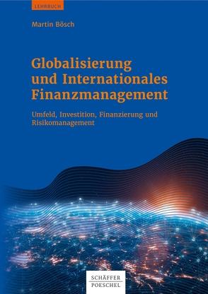 Globalisierung und Internationales Finanzmanagement von Boesch,  Martin