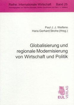 Globalisierung und regionale Modernisierung von Wirtschaft und Politik von Strohe,  Hans G, Welfens,  Paul J.
