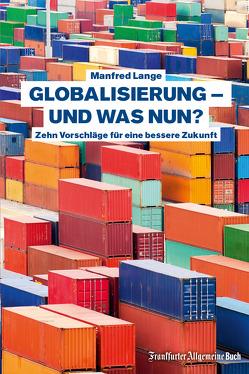 Globalisierung – und was nun? von Lange,  Manfred