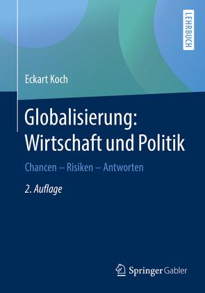 Globalisierung: Wirtschaft und Politik von Koch,  Eckart
