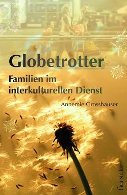 Globetrotter von Grosshauser,  Annemie