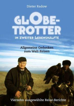 Globetrotter in zweiter Lebenshälfte von Radow,  Dieter