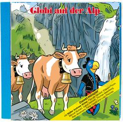Globi auf der Alp CD von Frick,  Daniel, Lendenmann,  Jürg