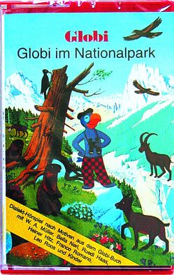 Globi im Nationalpark von Heinzer,  Peter, Strebel,  Guido