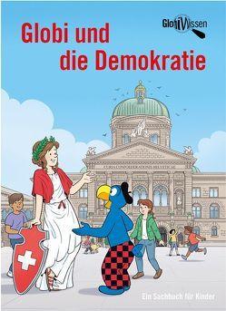 Globi und die Demokratie von Glättli,  Samuel, Zollinger,  Marc