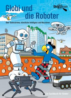 Globi und die Roboter von Bieri,  Atlant, Frick,  Daniel