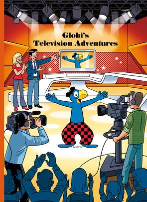 Globi's Television Adventures von Frick,  Daniel, Lendenmann,  Jürg