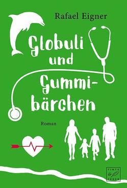 Globuli und Gummibärchen von Eigner,  Rafael