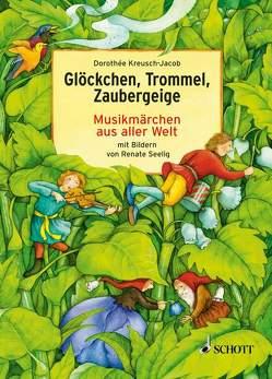Glöckchen, Trommel, Zaubergeige von Kreusch-Jacob,  Dorothée, Seelig,  Renate