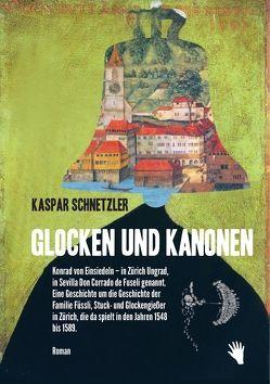 Glocken und Kanonen von Schnetzler,  Kaspar