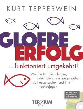 GLOFRE : ERFOLG … funktioniert umgekehrt von Tepperwein,  Kurt