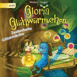 Gloria Glühwürmchen von Bohlmann,  Sabine, Vogel,  Kirsten, Weber,  Susanne