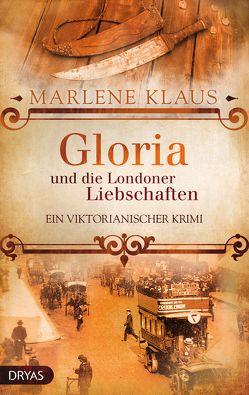 Gloria und die Londoner Liebschaften von Klaus,  Marlene
