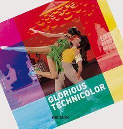 Glorious Technicolor von Betz,  Connie, Rother,  Rainer, Schaefer,  Annika